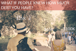 What If People Knew How Much Debt You Have?