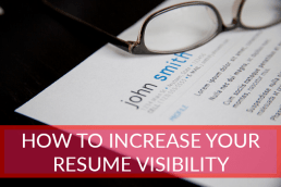 How to Increase Resume Visibility