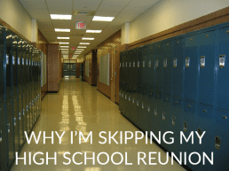 Why I'm Skipping My High School Reunion