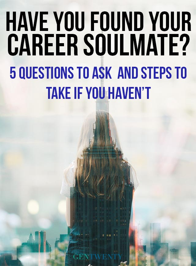 Are you still searching for your career soulmate? Here are 6 questions to ask yourself (and 6 steps to take!) to help you find yours.