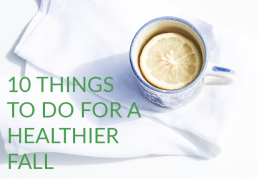 10 Things to Stop Doing For a Healthier Fall Than Summer