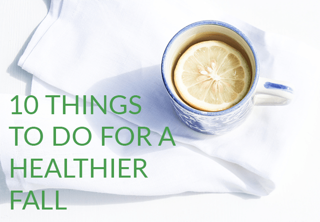 10 Changes You Can Make in Order to Have a Healthier Fall