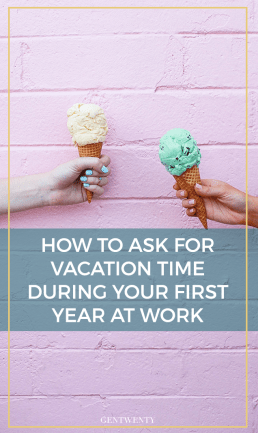 How to Take a Vacation During Your First Year of Work (And Still Get Ahead)