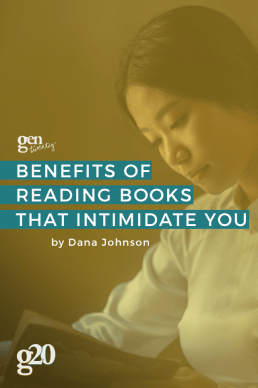 The Benefits of Reading Books that Intimidate You