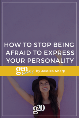 How To Stop Being Afraid to Express Your Personality