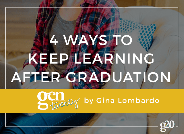 Life without a full course load should never equate to a life without education.  Read on for 4 ways you can keep learning after graduation!