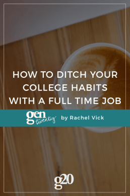 How to Ditch Your College Habits When You Start a Full-Time Job