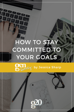 How To Stay Committed To Your Goals