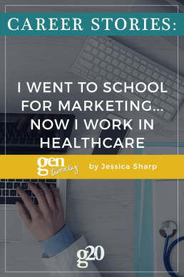 Career Stories: I Went To College for Marketing... Now I Work In Healthcare