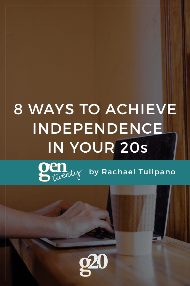 Independence is the pinnacle of adulthood, the goal we're all reaching for. Here are 8 ways you can have it.