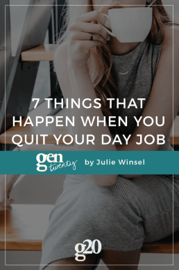 7 Things That Happen When You Quit Your Day Job