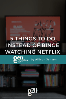 5 Things To Do Instead of Binge Watching Netflix