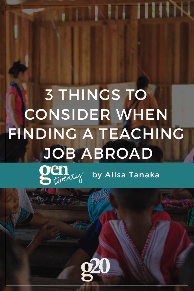 Trying to find a teaching job abroad? You'll want to take these things into consideration.