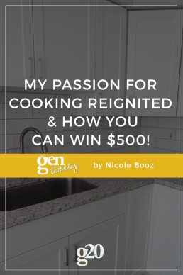 My Passion For Cooking Reignited & How You Can Win $500