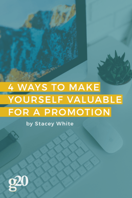 4 Ways to Make Yourself More Valuable for a Promotion