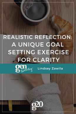 Realistic Reflection: A Unique Goal Setting Exercise for Clarity
