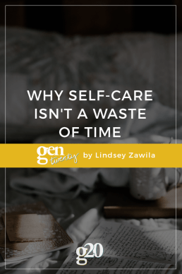 Why Self-Care Isn't A Waste Of Time