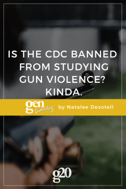 Is the CDC Banned from Studying Gun Violence? Kinda.