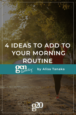 4 Ideas To Add To Your Morning Routine