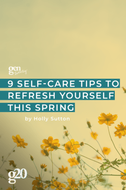9 Self-Care Tips To Refresh Yourself This Spring