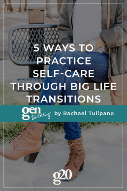 5 Ways To Practice Self-Care Through Big Life Transitions