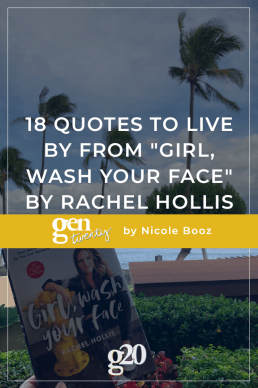 "18 Quotes To Live By From ""Girl, Wash Your Face"" by Rachel Hollis"