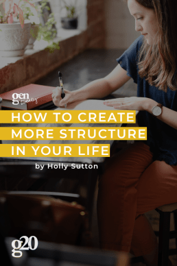 How To Create More Structure In Your Life