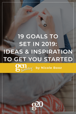 19 Goals To Set In 2019: 19 Ideas To Inspire You And Get Started