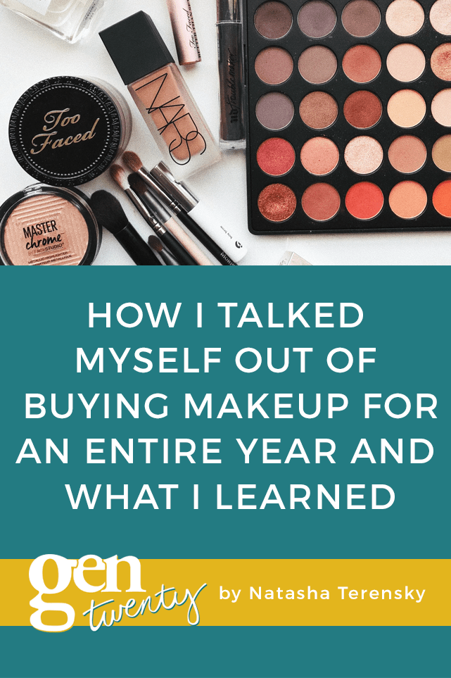 How I Talked Myself Out of Buying Makeup for an Entire Year and What I Learned