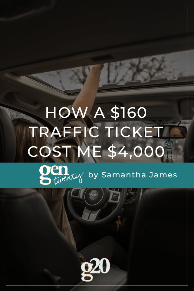 How A $160 Traffic Ticket Cost Me $4,000