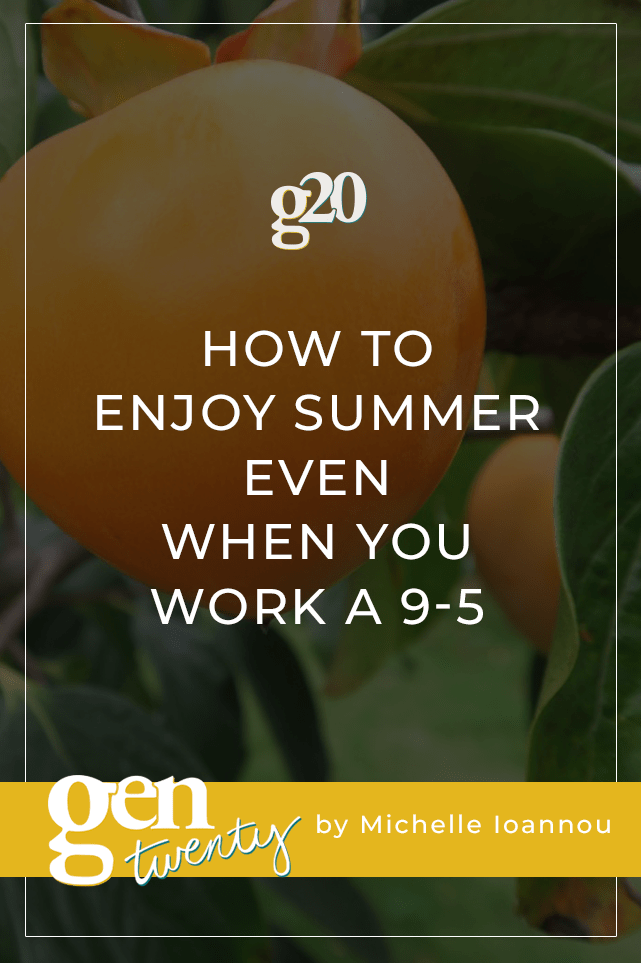 How To Enjoy Summer Even When You Work A 9-5