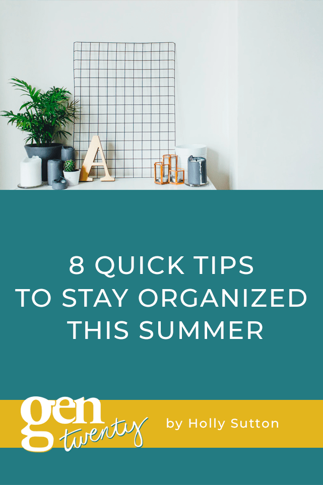 8 Quick Tips To Stay Organized This Summer