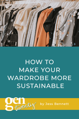 How To Make Your Wardrobe More Sustainable