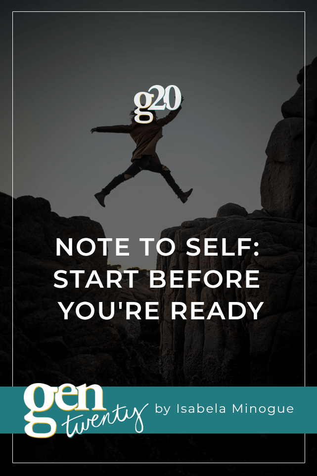 Note To Self: Start Before You're Ready