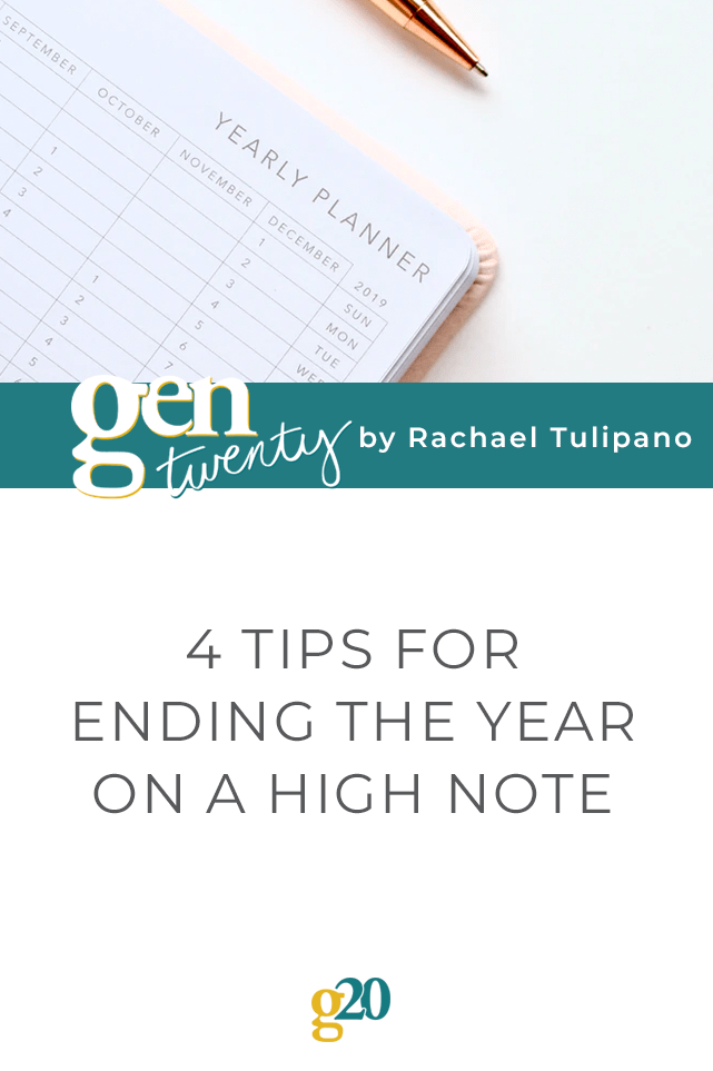 4 Tips For Ending The Year On a High Note