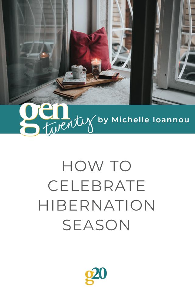 how to celebrate hibernation season
