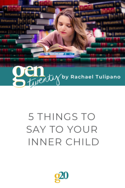 5 Things to Say To Your Inner Child