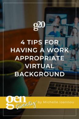 4 Tips For Having A Work Appropriate Virtual Background