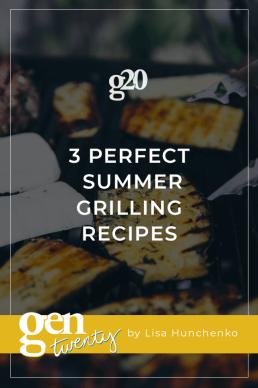 3 Perfect Summer Grilling Recipes