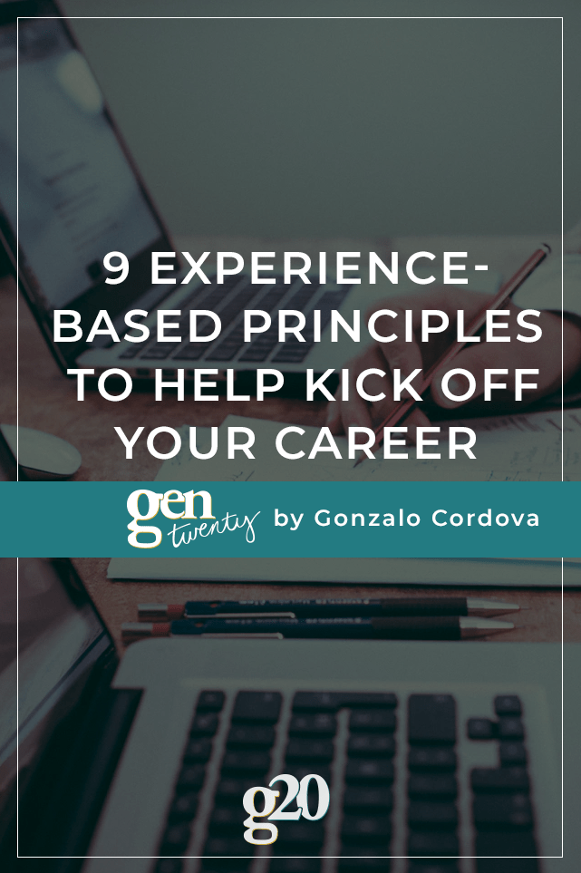 9 Experience-Based Principles To Help Kick Off Your Career
