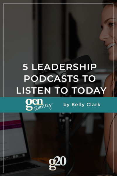 5 Leadership Podcasts To Listen To Today