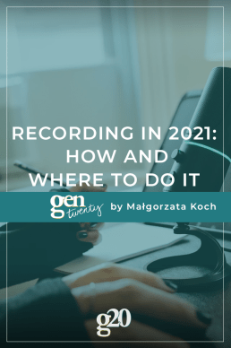 Recording in 2021: How and Where To Do It