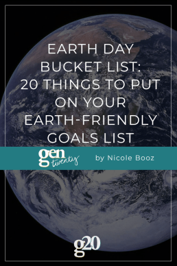 Earth Day Bucket List: 20 Things To Put On Your Earth-Friendly Goals List
