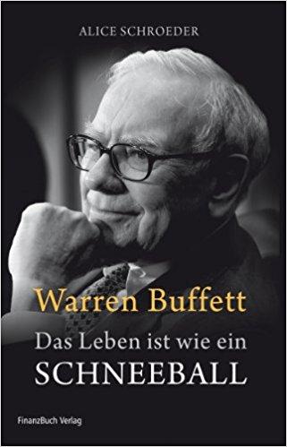 Das Leben ist wie ein Schneeball – Buffett Biographie