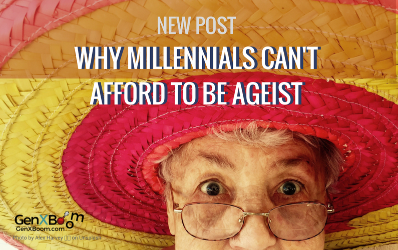 WHY MILLENNIALS CAN'T AFFORD TO BE AGEIST