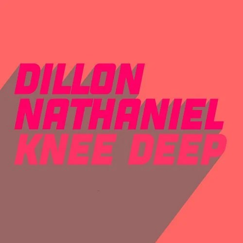 Knee Deep (Extended Mix) by Dillon Nathaniel on Beatport
