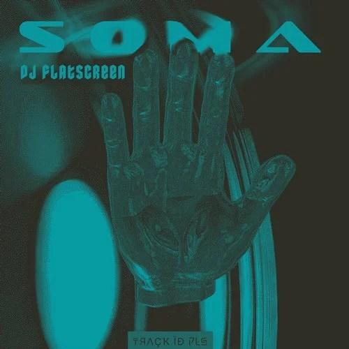 DJ Flatscreen - Soma