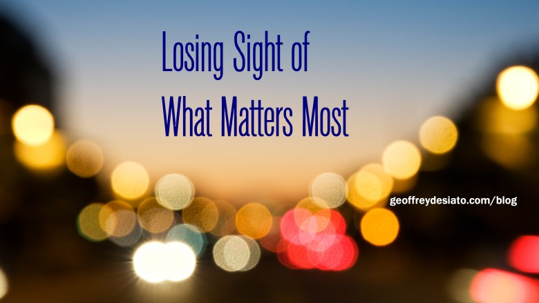 Losing Sight of What Matter Most