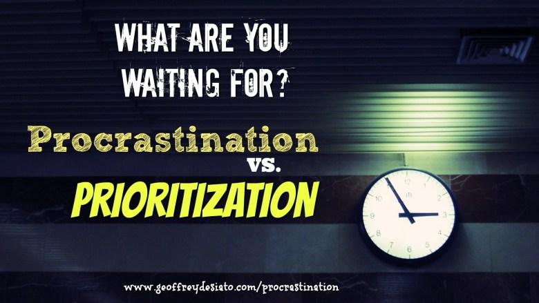 Procrastination vs Prioritization