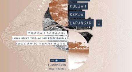 Ekspose KKL 3: Konservasi dan Rehabilitasi Lahan Bekas Tambang dan Pengembangan Kepesisiran di Kabupaten Belitung